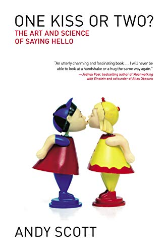 One Kiss or Two?: The Art and Science of Saying Hello (English Edition)