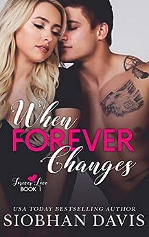 When Forever Changes (Forever Love Book 1) by [Siobhan Davis, Kelly Hartigan (XterraWeb), Sara Eirew]