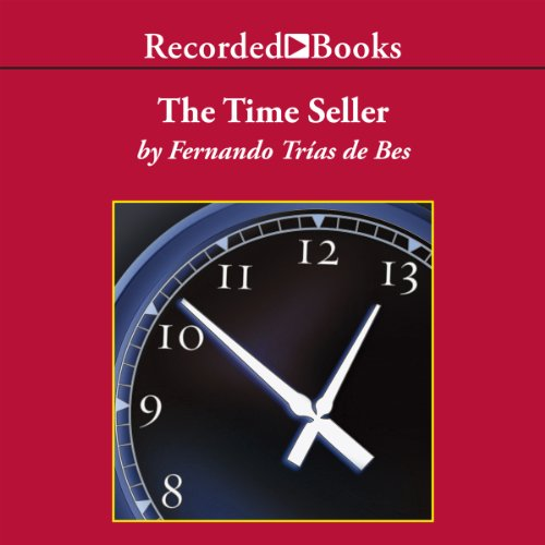 The Time Seller     A Business Satire              By:                                                                                                                                 Fernando Trías de Bes                               Narrated by:                                                                                                                                 Kerin McCue                      Length: 3 hrs and 28 mins     1 rating     Overall 1.0