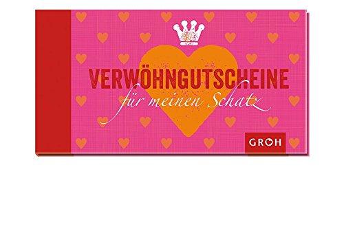 Gutscheinbuch Verwöhn-Gutscheine für meinen Schatz: Das besondere Geschenk für Sie oder Ihn