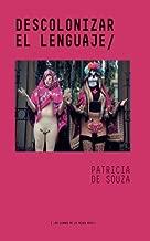 Descolonizar el lenguaje (Spanish Edition)