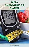 Dieta Chetogenica E Diabete : La Dieta Chetogenica Per I Diabetici - È La Dieta Chetogenica Sicura Per I Diabetici ?