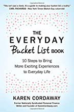 The Everyday Bucket List Book: 10 Steps to Bring More Exciting Experiences to Everyday Life