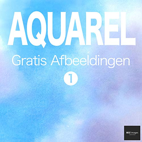 AQUAREL Gratis Afbeeldingen 1 BEIZ images - Gratis Stockfoto's (Dutch Edition)