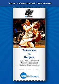 2007 NCAA r Division I Women's Basketball National Championship - Tennessee vs. Rutgers