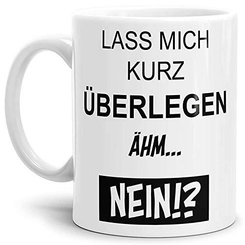Tasse mit Spruch Nein - Kaffeetasse/Mug/Cup - Qualität Made in Germany