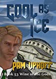 Cool as Ice (Wine of the Gods Series Book 53) (English Edition)