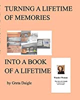 Turning a Lifetime of Memories Into a Book of a Lifetime