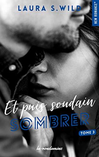 Et puis soudain - tome 3 Sombrer eBook: Wild, Laura s.: Amazon.fr