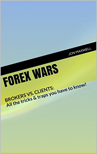 FOREX WARS: BROKERS VS. CLIENTS: All the tricks & traps you have to know!