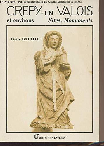 Crepy-en-valois et environs : sites, monuments