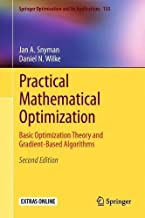 Practical Mathematical Optimization: Basic Optimization Theory and Gradient-Based Algorithms (Springer Optimization and Its Applications)