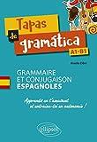 Tapas de Gramatica. Grammaire et Conjugaison Espagnoles. Apprends en T'Amusant et Entraine-Toi en au
