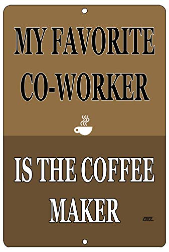 Rogue River Tactical Funny Work Office Metal Tin Sign Wall Decor Bar Boss Employee My Favorite Coworker is The Coffee Maker