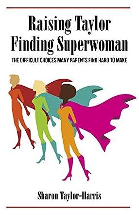Raising Taylor, Finding Superwoman