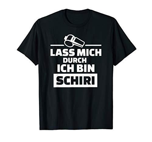 Lass mich durch ich bin Schiri T-Shirt