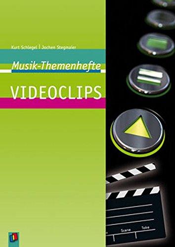 Videoclips: Arbeitsblätter und Unterrichtsvorschläge (Musik-Themenhefte)