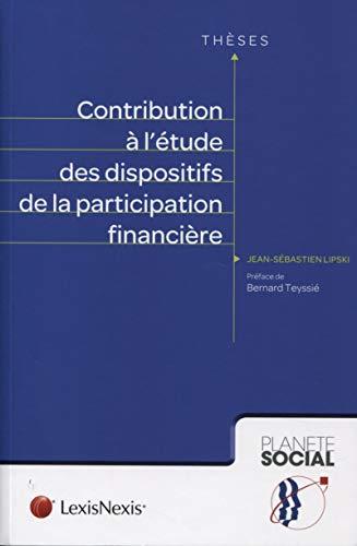 Contribution à l'étude des dispositifs de la participation financière