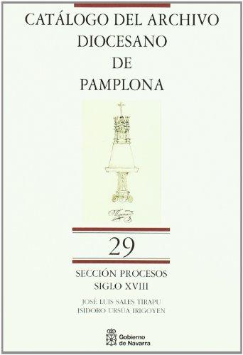 Catálogo Archivo Diocesano de Pamplona. Sección Procesos: Tomo 29: siglo XVIII [Catálogo del Archivo Diocesano de Pamplona. Sección Procesos]