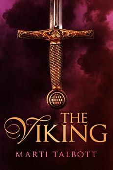 The Viking (The Viking Series Book 1) by [Marti Talbott]