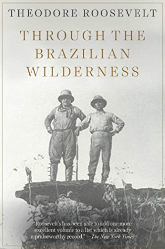 Through the Brazilian Wilderness (English Edition)