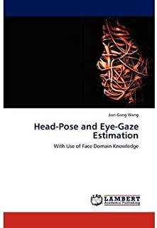 [Head-Pose and Eye-Gaze Estimation: With Use of Face Domain Knowledge] [Author: Wang, Jian-Gang] [May, 2012]