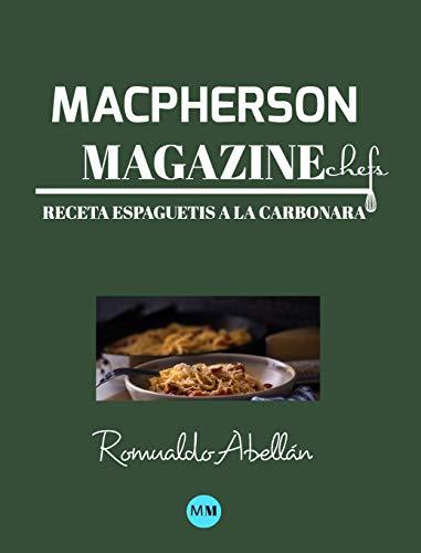 Macpherson Magazine Chef's - Receta Espaguetis a la carbonara