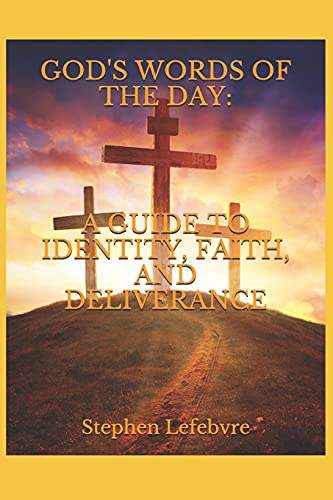 God's Words of the Day: A Guide to Identity, Faith, and Deliverance