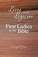 Lives and Legacies: First Ladies of the Bible