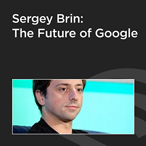 Sergey Brin: The Future of Google cover art