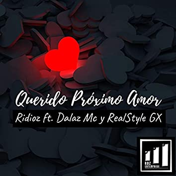 Querido Próximo Amor 1.0 RMX (feat. Dalaz Mc & RealStyle Gx) (Versión piano remix)