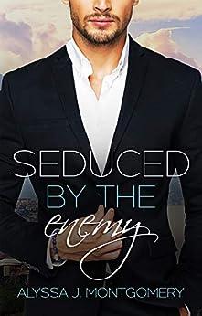 Seduced by the Enemy (Billionaires & Babies, #1) by [Alyssa J. Montgomery]