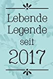 Lebende Legende 2017: DIN A5 • 120 Punkteraster Seiten • Kalender • Notizbuch • Notizblock • Block • Terminkalender • Abschied • Geburtstag • Ruhestand • Abschiedsgeschenk • Arbeitskollegin