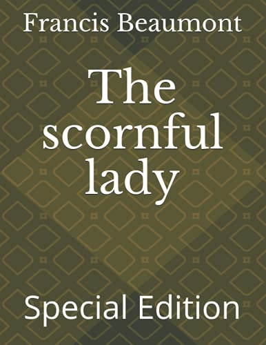 The scornful lady: Special Edition