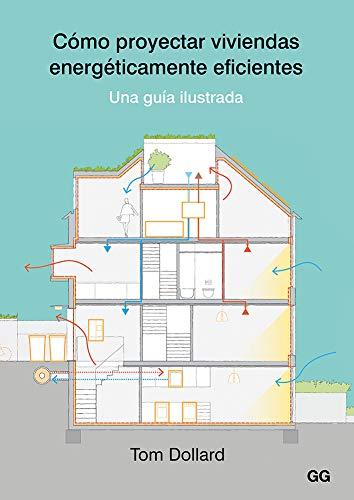 Cómo Proyectar Viviendas Energéticamente eficientes. Una Guía Ilustrada