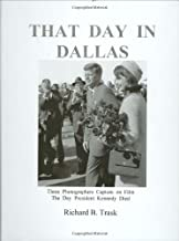 That Day in Dallas: Three Photographers Capture on Film the Day President Kennedy Died