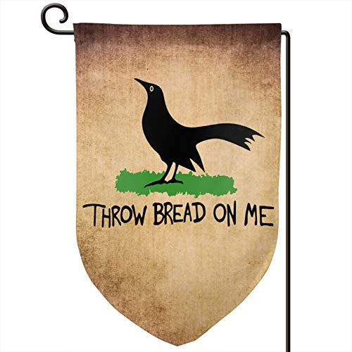 Throw Bread On Me Welcome Garden Flag Double-Sized Print Decorative Holiday Home Flag12.5 X 18 Inch
