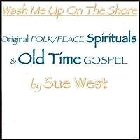 Wash Me Up on the Shore: Original Peace by Susan Faucon