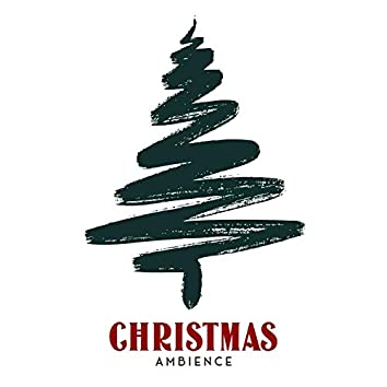 Christmas Ambience: Peaceful Christmas Ambient Music for Holidays 2020