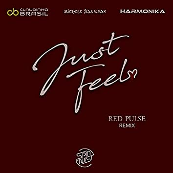 Just Feel (Red Pulse Remix)