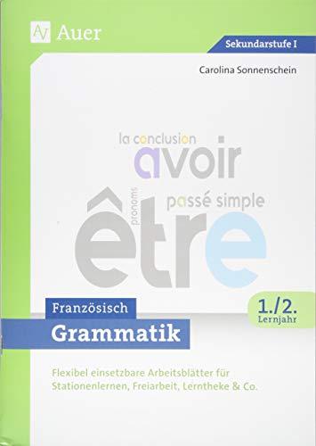 Grammatik Französisch 1.-2. Lernjahr: Flexibel einsetzbare Arbeitsblätter für Stationenlernen, Freiarbeit, Lerntheke & Co. (5. bis 10. Klasse)