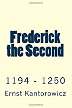 Frederick the Second: 1194 - 1250