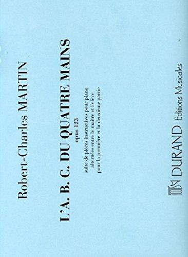 L'ABC DU 4 MAINS OP 123 - arrangiert für Klavier 4händig [Noten / Sheetmusic] Komponist: MARTIN ROBERT CHARLES
