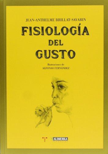 Fisiología del gusto (La Comida de la Vida)