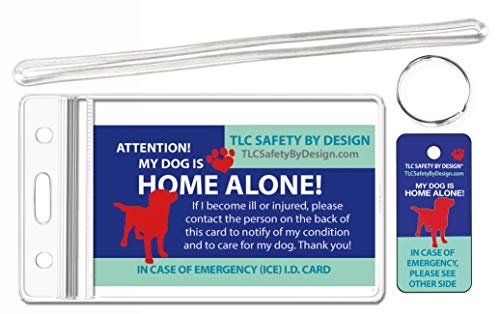 TLC Safety By Design Trademarked My Dog is Home Alone Alert Emergency Medical ICE ID Wallet Card and Plastic Key Tag Pets with Emergency Contact Call Card (Qty. 1 from TLC)