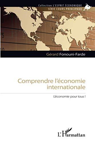 Comprendre l économie internationale: L économie pour tous