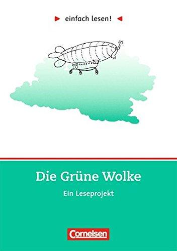 einfach lesen! - Leseförderung: Für Lesefortgeschrittene: Niveau 2 - Die Grüne Wolke: Ein Leseprojekt zu dem gleichnamigen Jugendbuch von A. S. Neill. Arbeitsbuch mit Lösungen