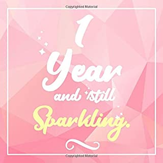 1 Year And Still Sparkling: Guest Book For 1 yr Old Birthday Party -  Cute and Funny Keepsake Memory Book For Party Guests to Leave Signatures, Notes and Wishes in - 1st Birthday Guest Book For Women