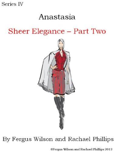 Anastasia - Sheer Elegance, Part Two (Anastasia Series IV Book 2) (English Edition)