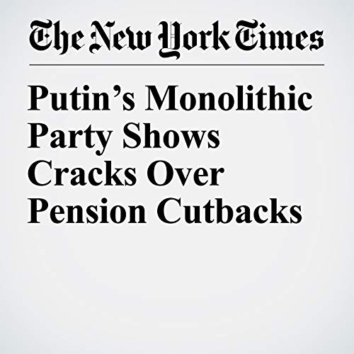 Putin's Monolithic Party Shows Cracks Over Pension Cutbacks copertina
